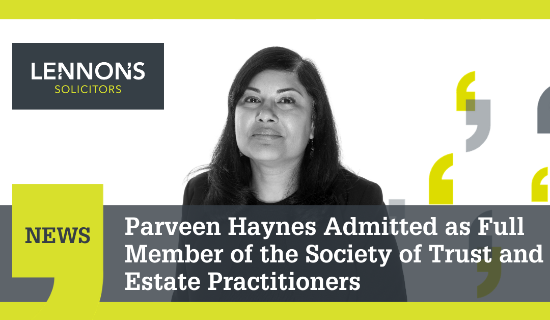 Parveen Haynes Admitted as Full Member of the Society of Trust and Estate Practitioners