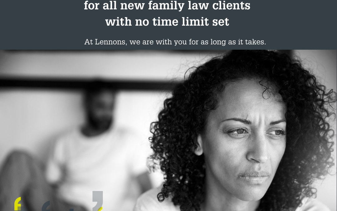 Family Law Solicitors – Lennons Solicitors offer Free Initial Meetings to all new family law clients with no time limit set